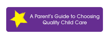 A Parent's Guide To Choosing Quality Childcare